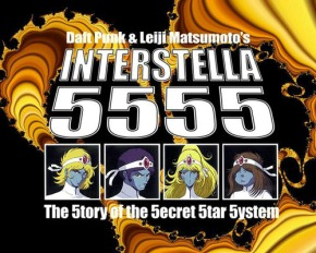 Daft Punk – Interstella 5555: The 5tory of the 5ecret 5tar5ystem