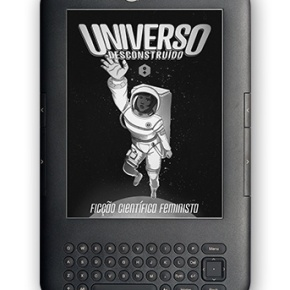 Ebook gratuito! Universo Desconstruído – ficção científicafeminista