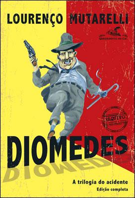 Diomedes: a Trilogia do Acidente de Lourenço Mutarelli – resenha comcointreau