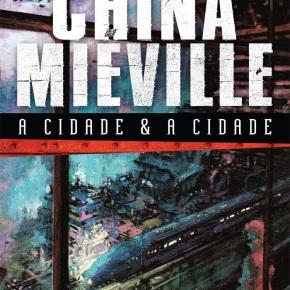 A Cidade e a Cidade de China Miéville: resenha comcointreau