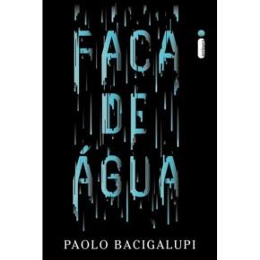 Faca de Água de Paolo Bacigalupi: resenha comcointreau